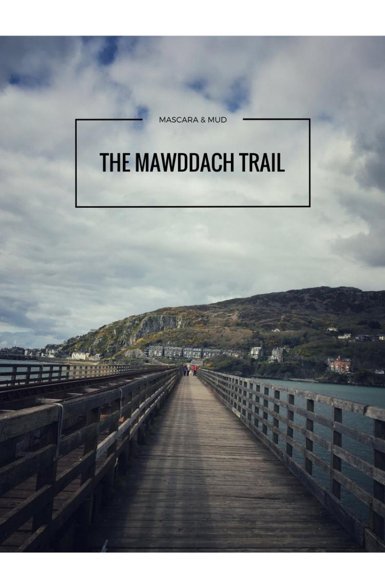 The Mawddach Trail  Mascara & Mud